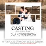Wygrajcie sesję ślubną – ogłaszamy casting!